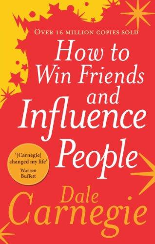 How to Win Friends and Influence People by Dale Carnege